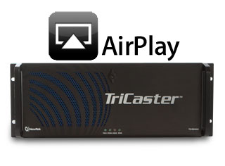 Newtek Tricaster compatible AirPlay Apple